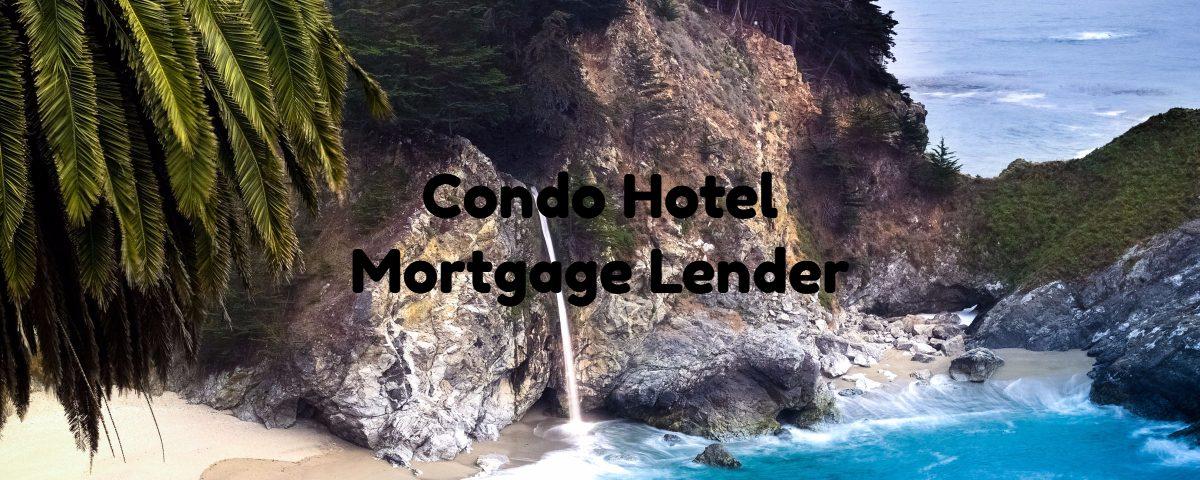 Condo Hotel Mortgage Lender