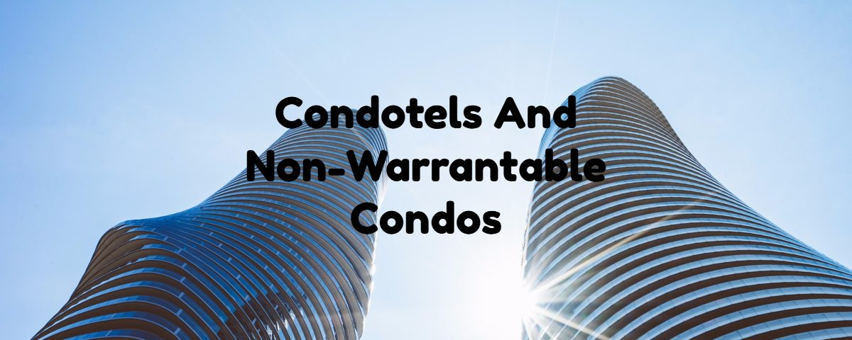 Condo Hotel And Non-Warrantable Condos