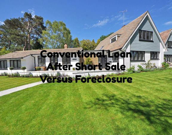 Conventional Loan After Short Sale Versus Foreclosure