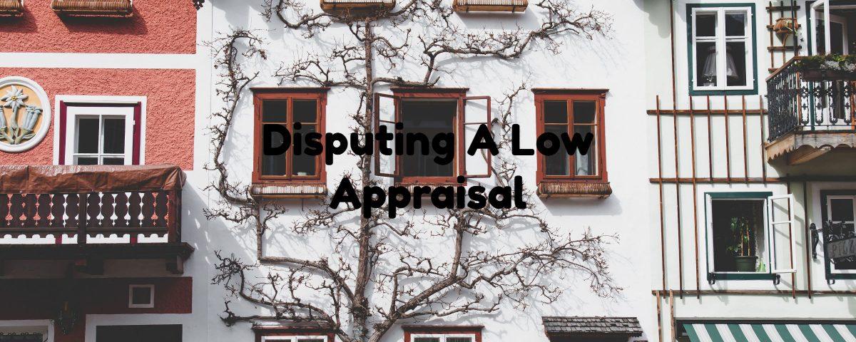 Disputing A Low Appraisal