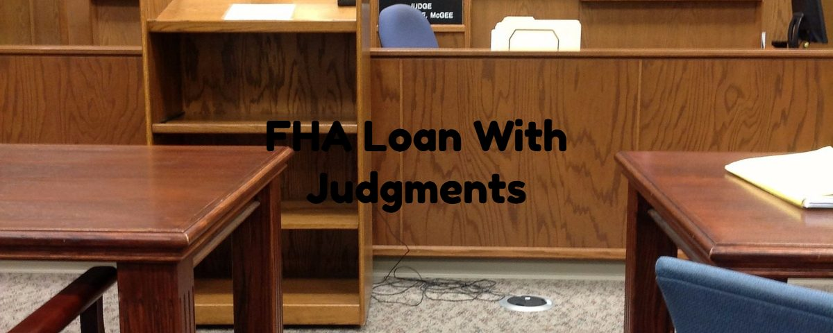 FHA Loan With Judgments