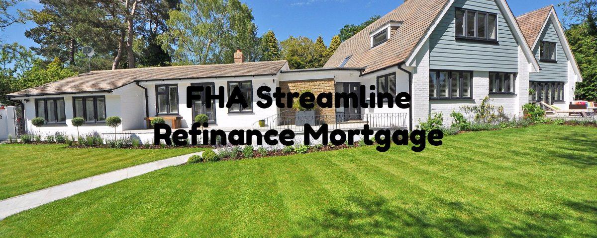 FHA Streamline Mortgage