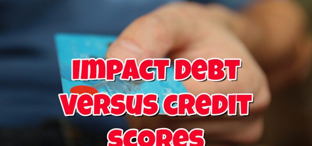 Debt Versus Credit Scores