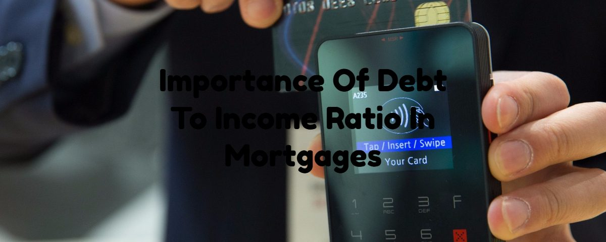 Importance Of Debt To Income Ratio In Mortgages