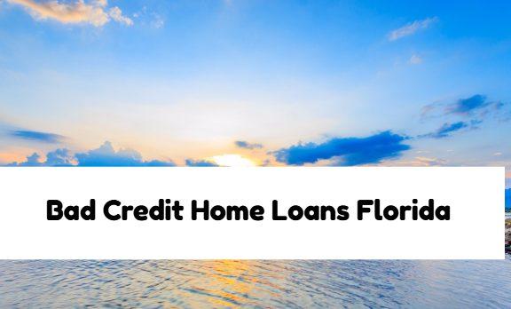 Bad Credit Home Loans Florida