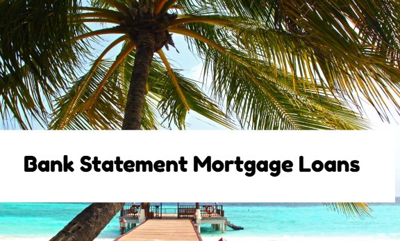 Bank Statement Mortgage Loans