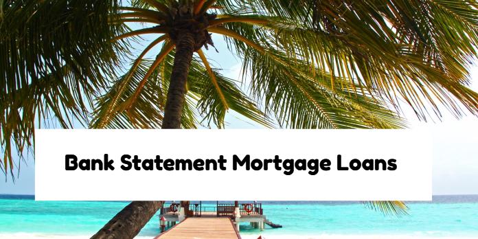 Bank Statement Mortgage Loans