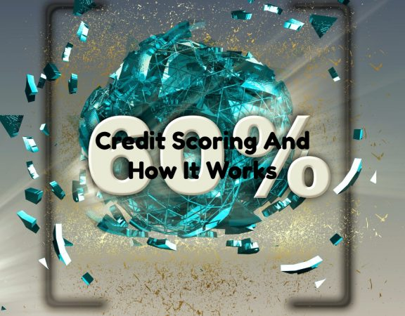 Credit Scoring And How It Works