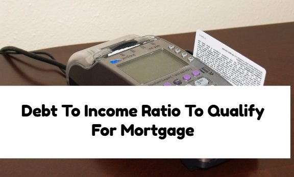 Debt To Income Ratio Required For Mortgage