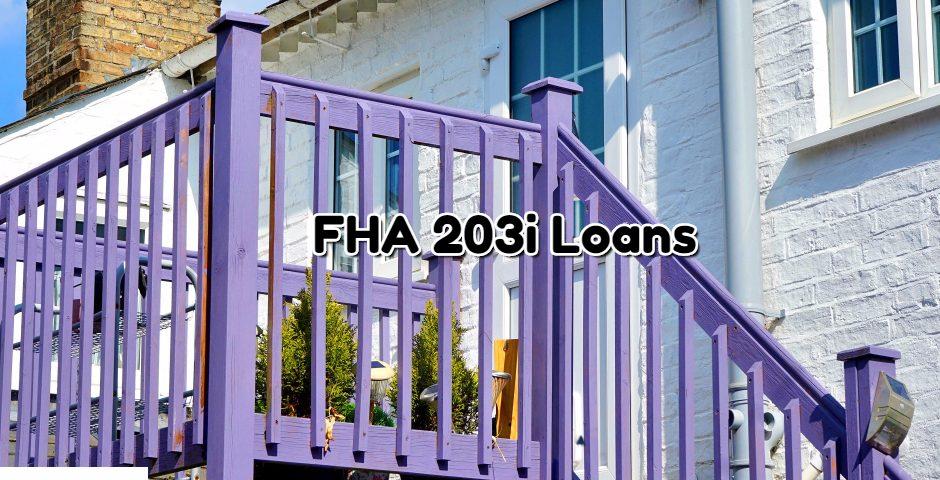FHA 203i Loans