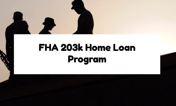 FHA 203k Home Loan Program