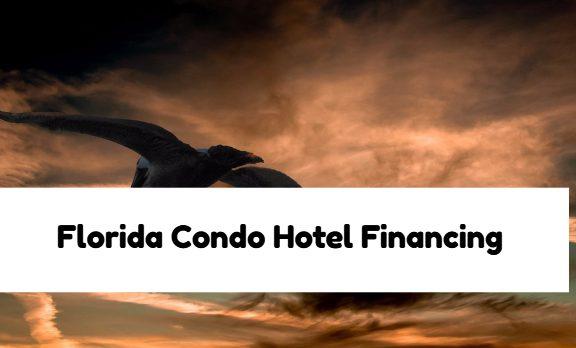 Florida Condo Hotel Financing
