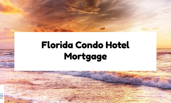 Florida Condo Hotel Mortgage