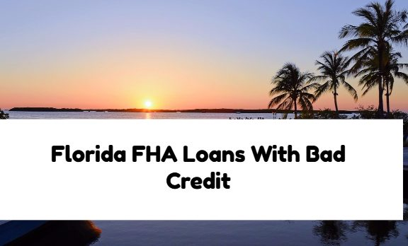Florida FHA Loan With Bad Credit