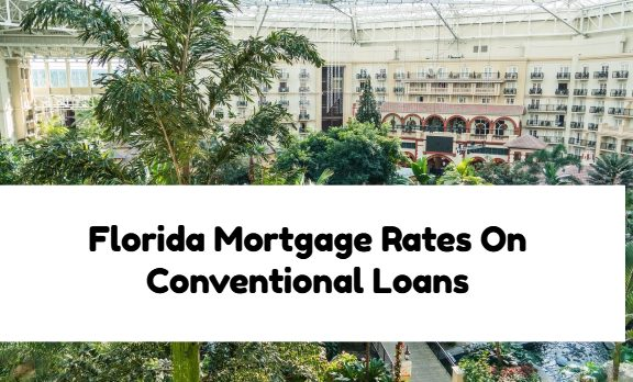 Florida Mortgage Rates On Conventional Loans