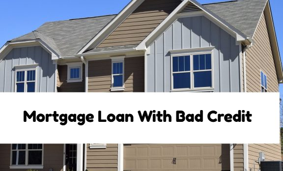 Mortgage Loan With Bad Credit