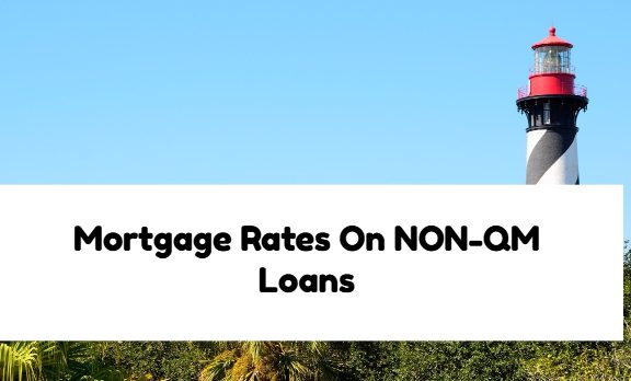 Mortgage Rates On NON-QM Loans