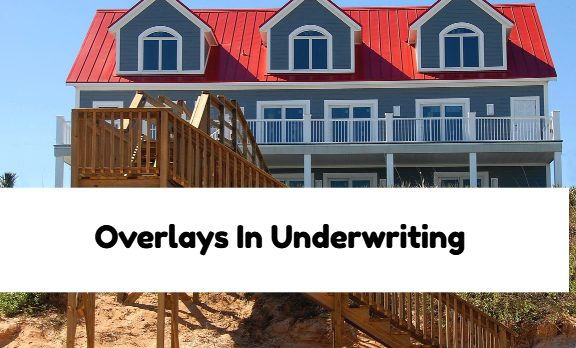 Overlays In Underwriting