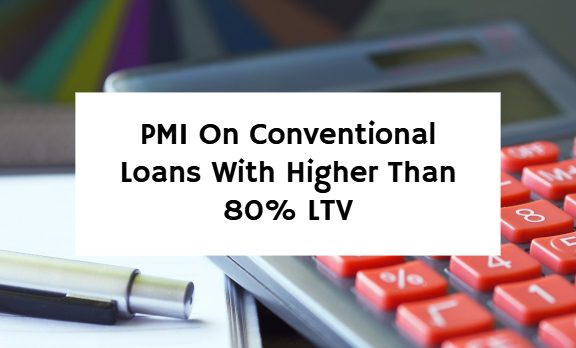 PMI On Conventional Loans With Higher Than 80% LTV