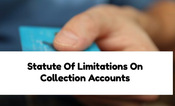 Statute Of Limitations On Collection Accounts