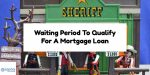Waiting Period To Qualify For A Mortgage Loan After Foreclosure