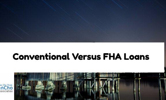 Conventional Versus FHA Loans