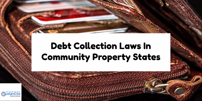 Debt Collection Laws In Community Property States