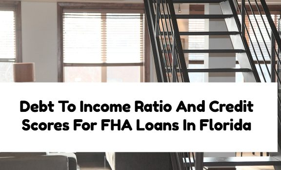 Debt To Income Ratio And Credit Scores For FHA Loans