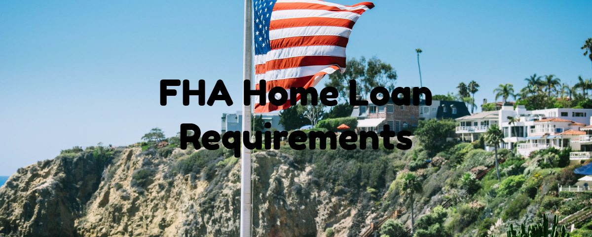 FHA Home Loan Requirements