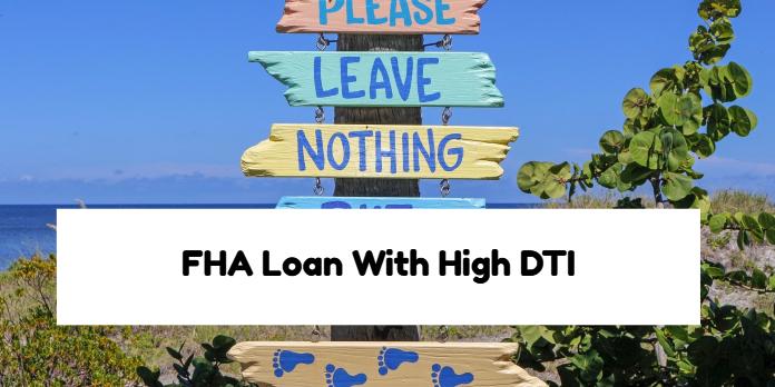 FHA Loan With High DTI