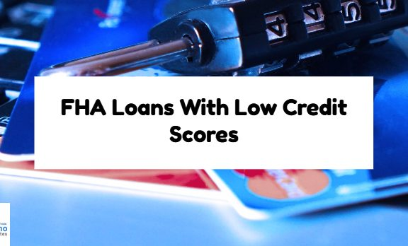 FHA Loans With Low Credit Score