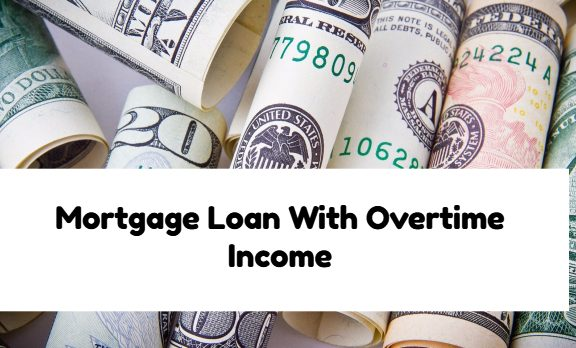 Mortgage Loan With Overtime Income