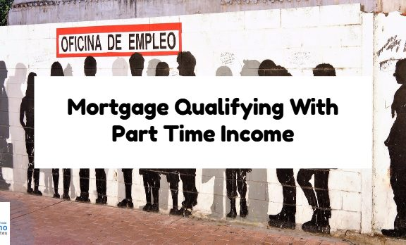 Mortgage Qualifying With Part Time Income