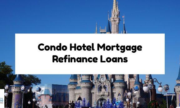 Condo Hotel Mortgage Refinance Loans