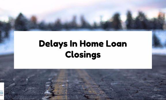 Delays In Home Loan Closings