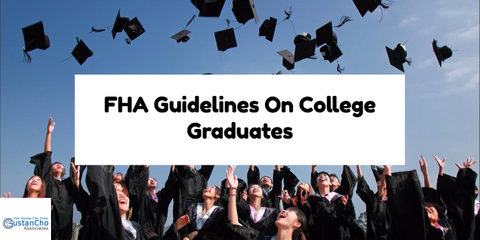 FHA Guidelines On College Graduates