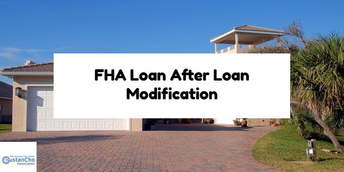 FHA Loan After Loan Modification