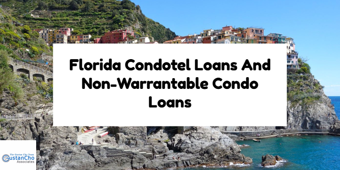 Florida Condotel Loans And Non Warrantable Condo Loans