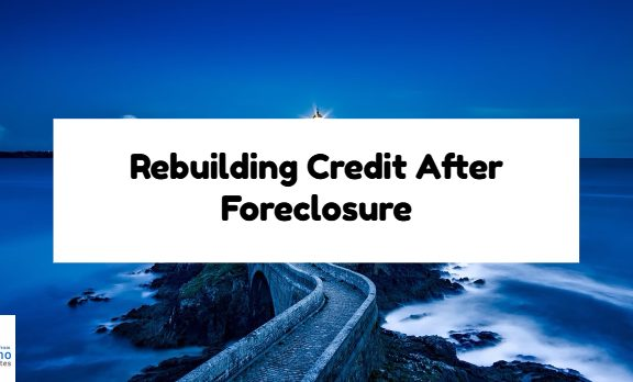 Re-Building Credit After Foreclosure