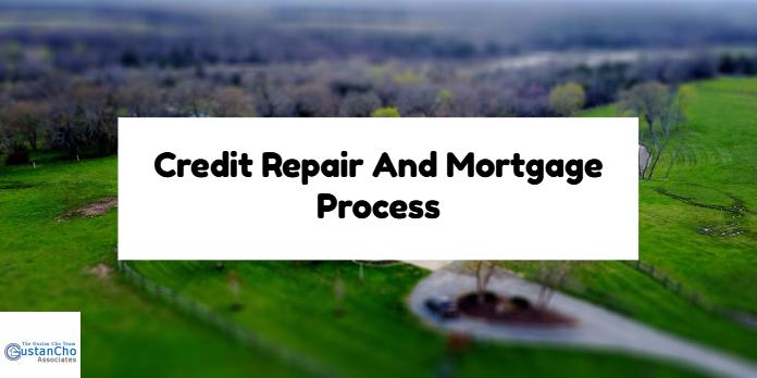 Credit Repair And Mortgage Process