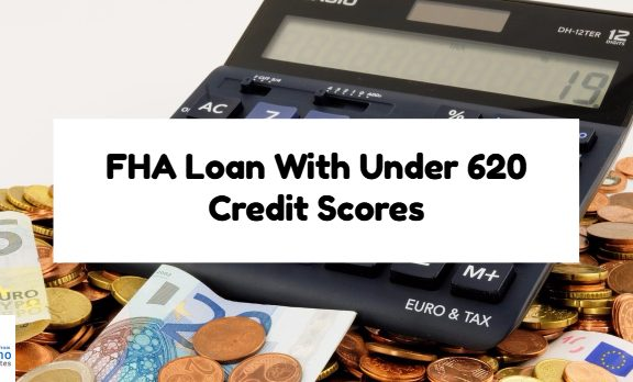 FHA Loan With Credit Scores Under 620