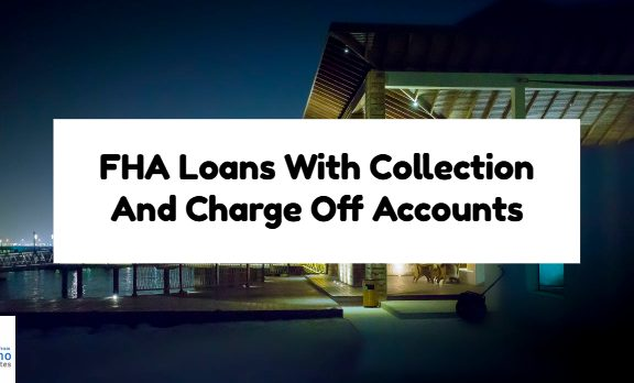 FHA Loans With Collection And Charge Off Accounts