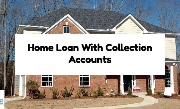 Home Loan With Unpaid Collection Accounts