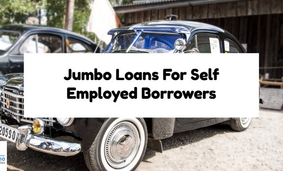 Jumbo Loans For Self Employed Borrowers