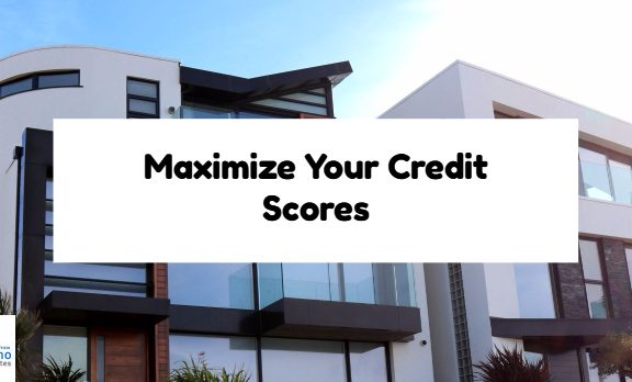 Maximize Your Credit Scores
