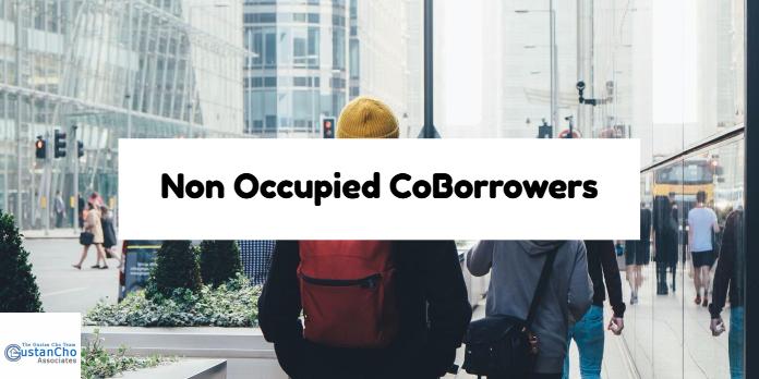 Non Occupied CoBorrowers