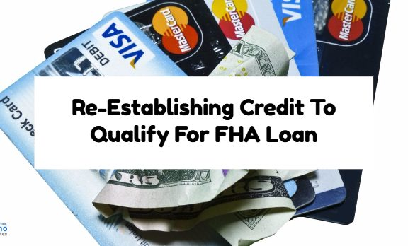 Re-Establishing Credit To Qualify For FHA Loan