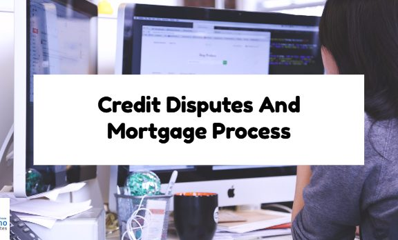 Credit Disputes And Mortgage Process