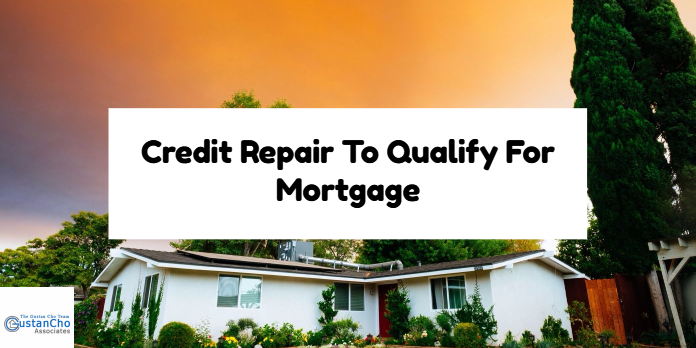 Credit Repair To Qualify For Mortgage Loan
