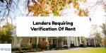 Lenders Requiring Verification Of Rent For Mortgage